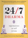 24/7 Dharma Impermanence, No-Self, Nirvana by Dennis Genpo Merzel eBook